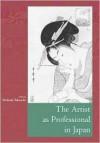 The Artist as Professional in Japan - Melinda Takeuchi