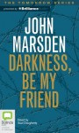 Darkness, Be My Friend - Suzi Dougherty, John Marsden