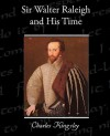 Sir Walter Raleigh and His Time - Charles Kingsley