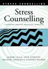 Stress Counselling: A Rational Emotive Behaviour Approach - Stephen Palmer, Michael Neenan, Jack Gordon