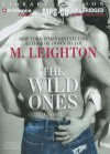 The Wild Ones - M. Leighton