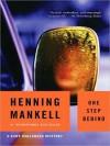 One Step Behind (Kurt Wallander Series #7) - Henning Mankell, Dick Hill