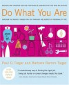 Do What You Are : Discover The Perfect Career For You - Paul D. Tieger, Barbara Barron-Tieger
