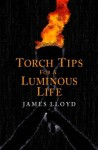 Torch Tips for a Luminous Life - James Lloyd