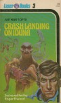 Crash landing on Iduna - Arthur Tofte, Roger Elwood, Frank Kelly Freas