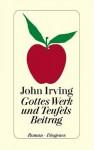 Gottes Werk und Teufels Beitrag (Gebundene Ausgabe) - John Irving
