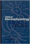 Clinical Electrophysiology: Electrotherapy & Electrophysiologic Testing - Andrew J. Robinson, Lynn Snyder-Mackler