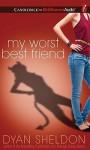My Worst Best Friend - Dyan Sheldon, Jeannie Stith