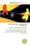 Lust, Caution (Film) - Frederic P. Miller, Agnes F. Vandome, John McBrewster