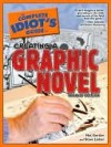 The Complete Idiot's Guide to Creating a Graphic Novel - Nat Gertler