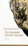 Ein Vandale ist kein Hunne - Alois Brandstetter