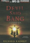 Devil Said Bang - Richard Kadrey, MacLeod Andrews