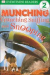 Munching, Crunching, Sniffing And Snooping - Brian Moses