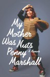 My Mother Was Nuts (Audio) - Penny Marshall