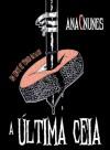 A Última Ceia - Um Conto de Terror Natalício - Ana C. Nunes