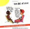 An ABC of Vice: An Insatiable Women's Guide, Alphabetized - Nicole Hollander, Regina Barreca