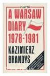 A Warsaw Diary: 1978-1981 - Kazimierz Brandys, Richard Lourie