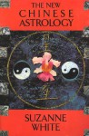 The New Chinese Astrology - Suzanne White