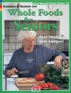 Whole Foods for Seniors (Natural Health Guide) (Natural Health Guide) (Alive Natural Health Guides) - Kathleen Obannon