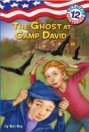 The Ghost at Camp David - Ron Roy, Timothy Bush