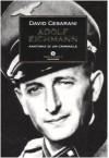 Adolf Eichmann: anatomia di un criminale - David Cesarani, Nicoletta Lamberti