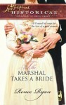 The Marshal Takes a Bride (Steeple Hill Love Inspired Historical #26) - Renee Ryan