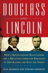 Douglass and Lincoln: How a Revolutionary Black Leader & a Reluctant Liberator Struggled to End Slavery & Save the Union - Paul Kendrick, Stephen Kendrick