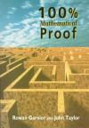 100% Mathematical Proof - Rowan Garnier, John Taylor