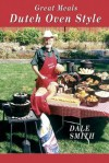 Great Meals Dutch Oven Style - Dale Smith