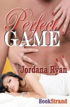 Perfect Game - Jordana Ryan