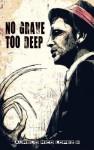 No Grave Too Deep - Aurelio Rico Lopez III