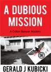 A Dubious Mission - Gerald J. Kubicki