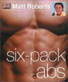 Six-Pack Abs - Matt Roberts