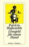 Lösegeld Für Einen Hund - Patricia Highsmith
