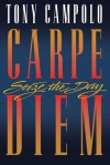Carpe Diem: Seize the Day - Tony Campolo