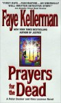 Prayers for The Dead: A Peter Decker/Rina Lazarus Novel - Faye Kellerman