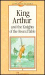 King Arthur and the Knights of the Round Table (Longman Classics Stage 7) - D.K. Swan, Michael West