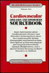 Cardiovascular Diseases and Disorders Sourcebook: Basic Information About Cardiovascular Diseases and Disorders Featuring Facts About the Cardiovascular ... Statistical Data (Health Reference Series) - Karen Bellenir