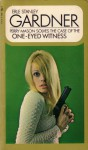 The Case of the One-Eyed Witness (Perry Mason Mysteries) - Erle Stanley Gardner
