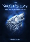 The Wolf's Cry (The Semei Trilogy, #1) - Natalie Crown