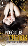 Precious Things - Stephanie Parent