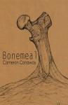 Bonemeal - Cameron Conaway