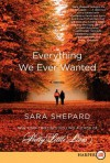 Everything We Ever Wanted - Sara Shepard