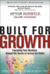 Built for Growth: Expanding Your Business Around the Corner or Across the Globe - Arthur Rubinfeld, Collins Hemingway