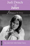 Judi Dench on Juliet (Shakespeare on Stage) - Judi Dench, Julian Curry