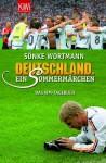 Deutschland. Ein Sommermärchen: Ein Wm Tagebuch - Sönke Wortmann, Christoph Biermann