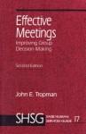 Effective Meetings: Improving Group Decision Making - John E Tropman