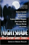 Nightshade: 20th Century Ghost Stories - Alison Lurie, Joyce Carol Oates, John Cheever, Isak Dinesen, Joan Aiken, Muriel Spark, L.P. Hartley, Francis Marion Crawford, William Trevor, Max Beerbohm, Jean Rhys, Elizabeth Bowen, Ilse Aichinger, Elizabeth Spencer, Robert Phillips, William Goyen, Ellen Glasgow, Christ