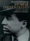 The Life of Langston Hughes: Volume II: 1914-1967, I Dream a World (Life of Langston Hughes, 1941-1967) - Arnold Rampersad