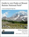 Guide to 100 Peaks at Mount Rainier National Park - Gene Yore, Mickey Eisenberg